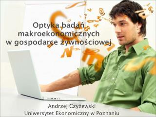 Andrzej Czyżewski Uniwersytet Ekonomiczny w Poznaniu