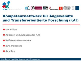 Kompetenznetzwerk f�r Angewandte und Transferorientierte Forschung  (KAT)