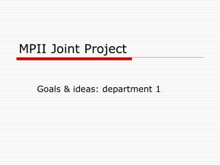 MPII Joint Project
