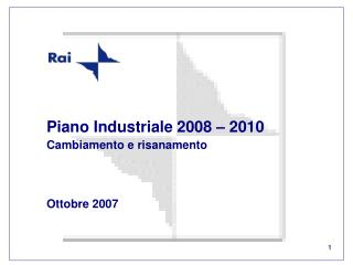 Piano Industriale 2008 – 2010