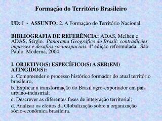Formação do Território Brasileiro UD:  I   -  ASSUNTO:  2. A Formação do Território Nacional.