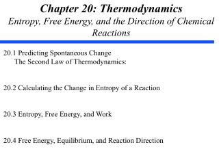 Chapter 20: Thermodynamics Entropy, Free Energy, and the Direction of Chemical Reactions