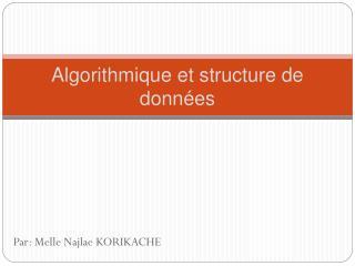 Algorithmique et structure de donn�es