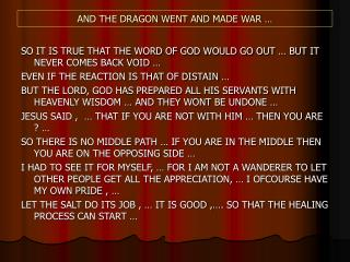 AND THE DRAGON WENT AND MADE WAR …