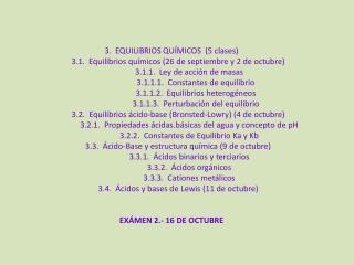 3.  EQUILIBRIOS QUÍMICOS  (5 clases) 3.1.  Equilibrios químicos (26 de septiembre y 2 de octubre)