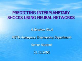 PREDICTING INTERPLANETARY SHOCKS USING NEURAL NETWORKS