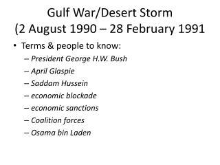 Gulf War/Desert Storm (2 August 1990 – 28 February 1991