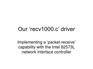 Our 'recv1000.c' driver