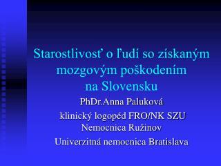 Starostlivosť o ľudí so získaným mozgovým poškodením  na Slovensku