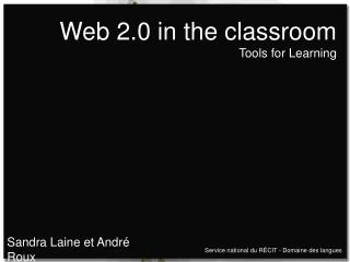 Web 2.0 in the classroom Tools for Learning