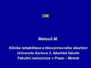 Matouš M. Klinika  rehabilitace a  tělovýchovného lékařství