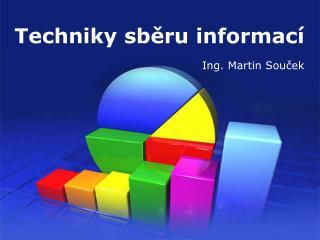 Techniky sb?ru informac�