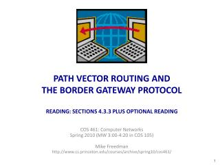 PATH VECTOR ROUTING AND THE BORDER GATEWAY PROTOCOL READING: SECTIONS 4.3.3 PLUS OPTIONAL READING