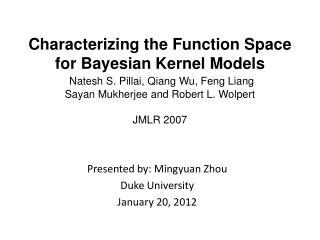 Presented by: Mingyuan Zhou Duke University January 20, 2012