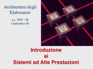 Architettura degli Elaboratori a.a. 2005 - 06 (Appendice B)