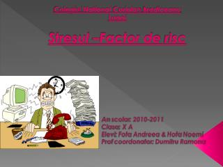 Colegiul  National  Coriolan Brediceanu Lugoj Stresul  –Factor de  risc