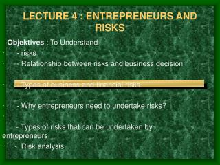 LECTURE 4 : ENTREPRENEURS AND RISKS