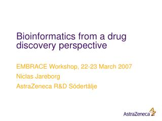 Bioinformatics from a drug discovery perspective