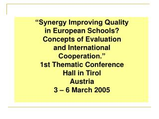 """""""Synergy Improving Quality  in European Schools? Concepts of Evaluation"""