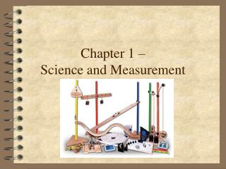 Chapter 1 – Science and Measurement