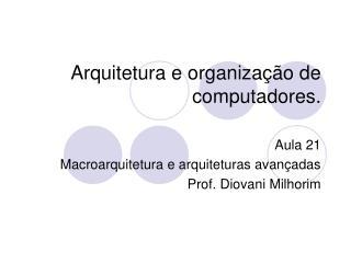 Arquitetura e organização de computadores.