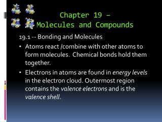 Chapter 19 –  Molecules and Compounds
