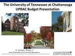 The University of Tennessee at Chattanooga UPRAC Budget Presentation