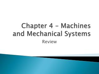Chapter 4 – Machines and Mechanical Systems