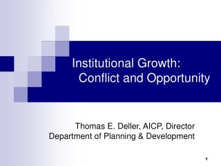 Institutional Growth:           Conflict and Opportunity