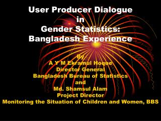User Producer Dialogue in Gender Statistics: Bangladesh Experience