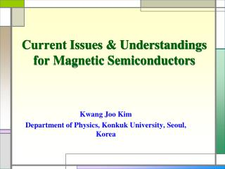 Current Issues & Understandings for Magnetic  Semiconductors