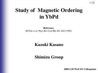 Study of  Magnetic Ordering  in YbPd