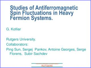 Studies of Antiferromagnetic Spin Fluctuations in Heavy Fermion Systems.