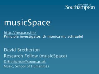musicSpace mspace.fm/ Principle investigator: dr monica mc schraefel