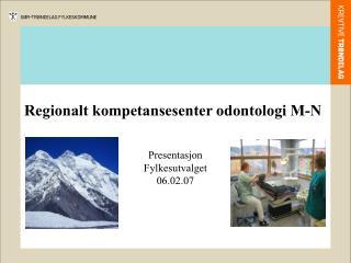 Regionalt kompetansesenter odontologi M-N