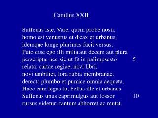 Catullus XXII