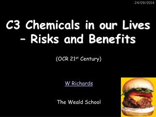 C3 Chemicals in our Lives – Risks and Benefits