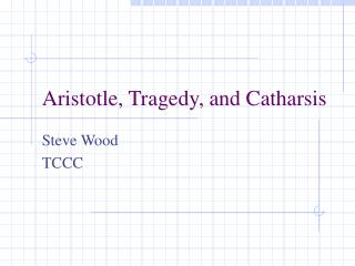 Aristotle, Tragedy, and Catharsis