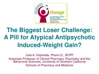 The Biggest Loser Challenge: A Pill for Atypical Antipsychotic Induced-Weight Gain?