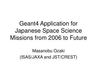 Geant4 Application for Japanese Space Science Missions from 2006 to Future