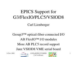 EPICS Support for G3/FlexIO/PLC5/VSIOD8