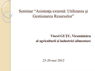 """Seminar """" Asisten ţ a extern ă: Utilizarea şi Gestionarea Resurselor"""""""