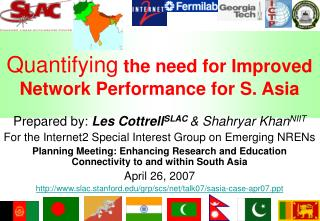 Quantifying the need for Improved Network Performance for S. Asia