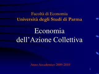 Facoltà di Economia U niversità degli Studi di Parma Economia  dell'Azione Collettiva