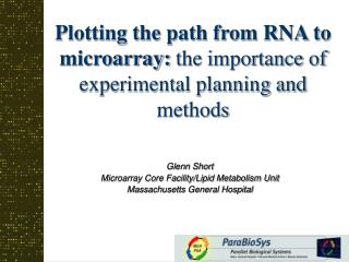 Plotting the path from RNA to microarray: the importance of experimental planning and methods