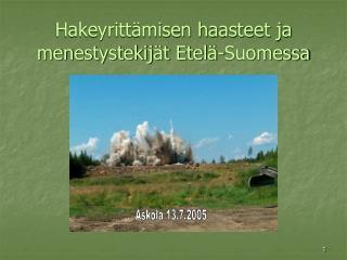 Hakeyrittämisen haasteet ja menestystekijät Etelä-Suomessa