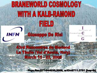 BRANEWORLD COSMOLOGY WITH A KALB-RAMOND FIELD