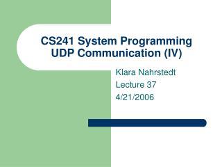 CS241 System Programming  UDP Communication (IV)
