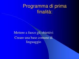 Programma di prima finalità: