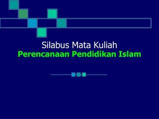 Silabus Mata Kuliah Perencanaan Pendidikan Islam